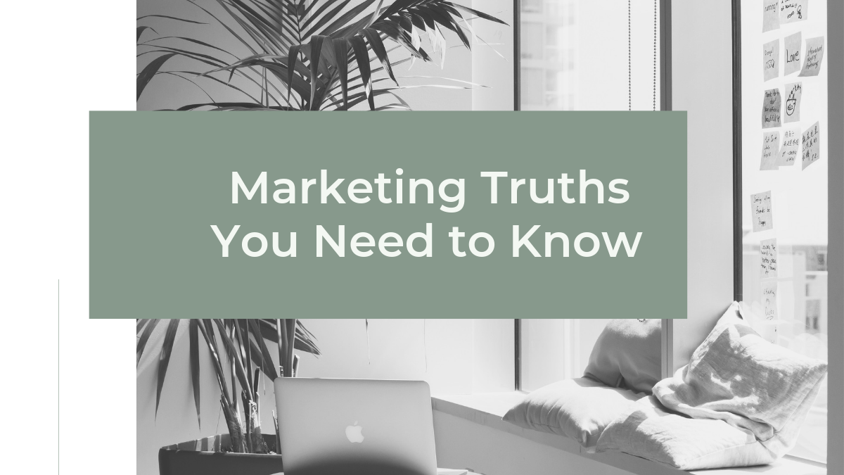 Marketing Truths You Need to Know